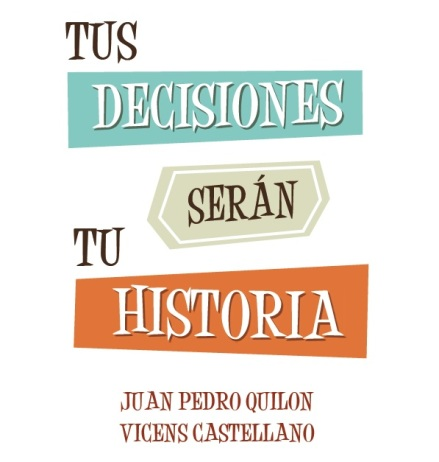 tus decisiones serán tu historia 03